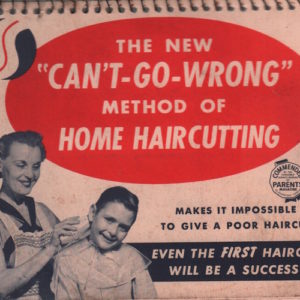 "The New ""Can't-Go-Wrong"" Method of Home Haircutting."