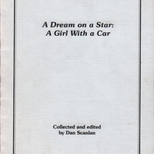 SCANLAN, Dan. A Dream on a Star: A Girl with a Car.