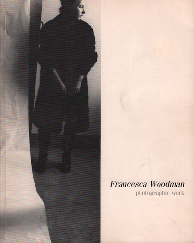 WOODMAN, Francesca. Photographic Work.