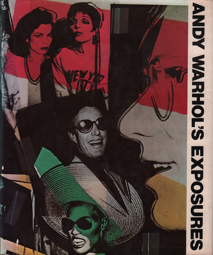 WARHOL, Andy with Bob COLACELLO. Andy Warhol's Exposures.