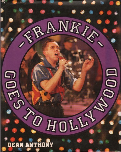 ANTHONY, Dean. Frankie Goes to Hollywood.