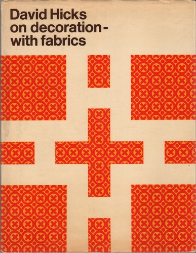 HICKS, David. David Hicks on decoration - with fabrics.