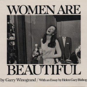 WINOGRAND, Garry. Women Are Beautiful.