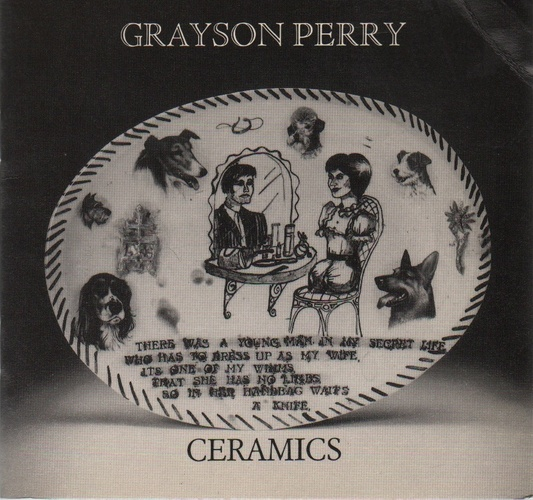 PERRY, Grayson. Ceramics.