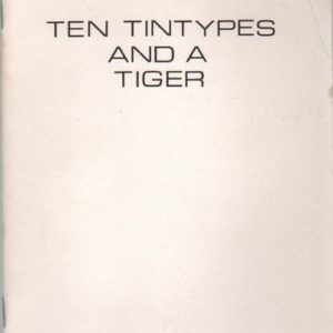 WILSON, Robert. Ten Tintypes and a Tiger.