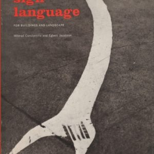 CONSTANTINE, Mildred and JACOBSON, Egbert. Sign Language for Buildings and Landscape.