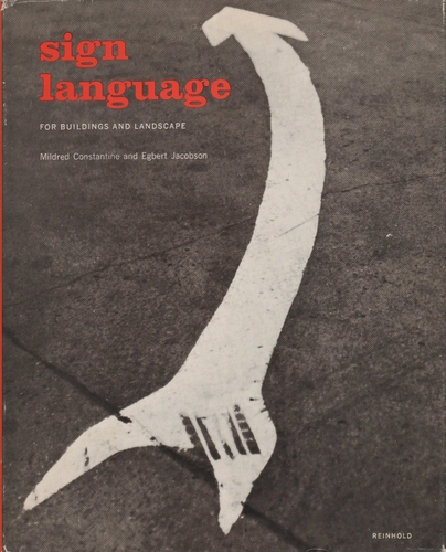 CONSTANTINE, Mildred and JACOBSON, Egbert.Sign Language for Buildings and Landscape.
