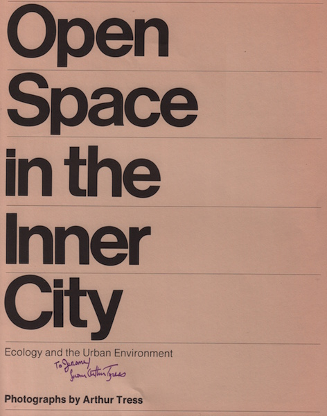 TRESS, Arthur  Open Space in the Inner City: Ecology and the Urban  Environment